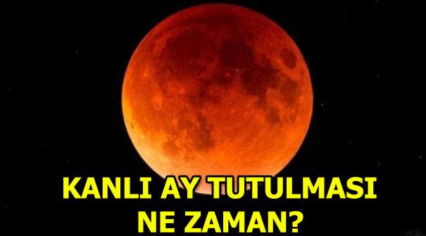 Kanlı Ay tutulması ne zaman görülecek?